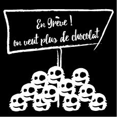 En grève : on veut plus de chocolat